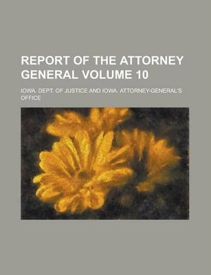 Report of the Attorney General Volume 10