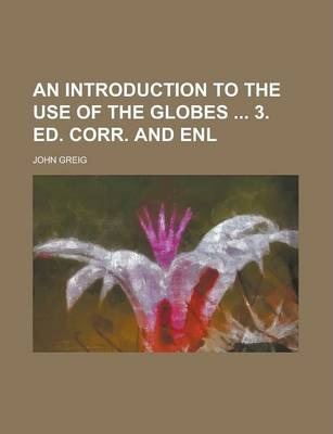 An Introduction to the Use of the Globes 3. Ed. Corr. and Enl