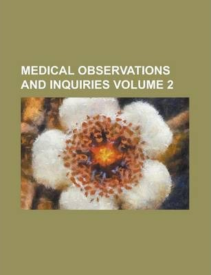 Medical Observations and Inquiries Volume 2