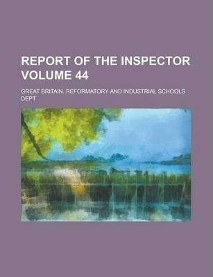 Report of the Inspector Volume 44