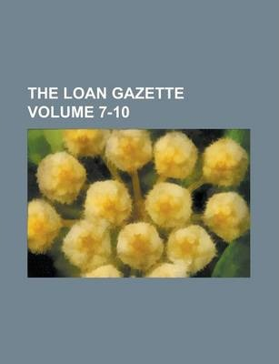 The Loan Gazette Volume 7-10