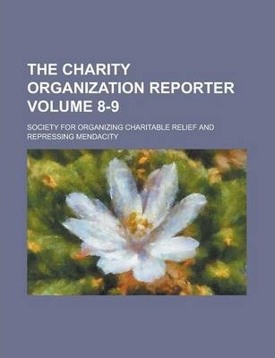 The Charity Organization Reporter Volume 8-9