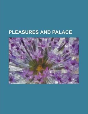 Pleasures and Palace