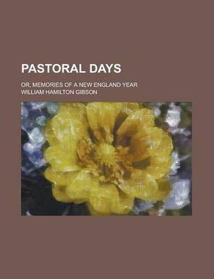 Pastoral Days; Or, Memories of a New England Year