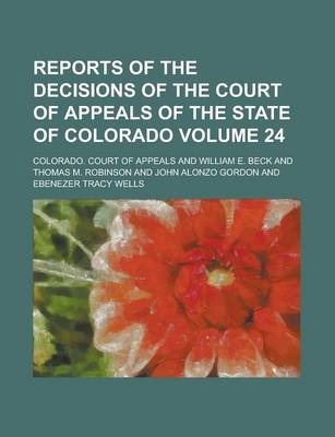 Reports of the Decisions of the Court of Appeals of the State of Colorado Volume 24