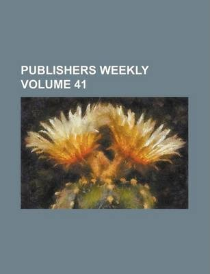 Publishers Weekly Volume 41