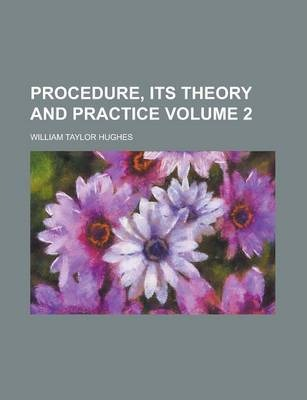 Procedure, Its Theory and Practice Volume 2