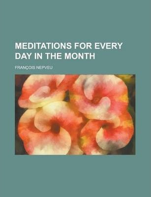 Meditations for Every Day in the Month