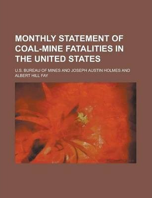 Monthly Statement of Coal-Mine Fatalities in the United States
