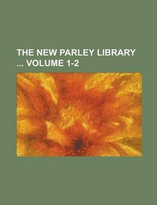 The New Parley Library Volume 1-2