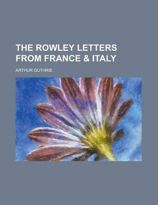 The Rowley Letters from France & Italy