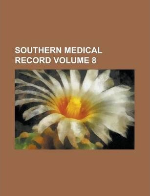 Southern Medical Record Volume 8