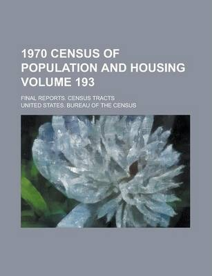 1970 Census of Population and Housing; Final Reports. Census Tracts Volume 193