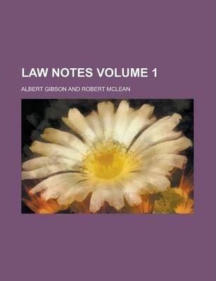 Law Notes Volume 1