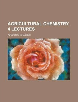 Agricultural Chemistry, 4 Lectures