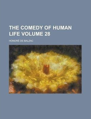 The Comedy of Human Life Volume 28