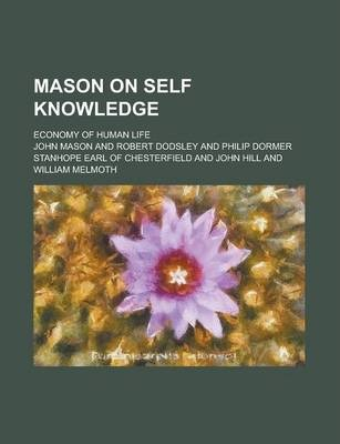 Mason on Self Knowledge; Economy of Human Life