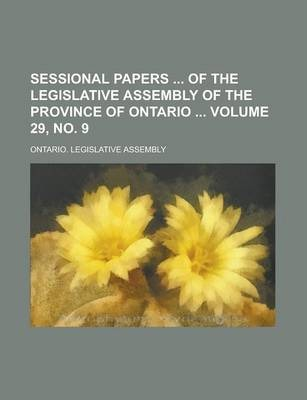 Sessional Papers of the Legislative Assembly of the Province of Ontario Volume 29, No. 9