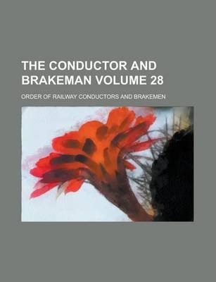 The Conductor and Brakeman Volume 28