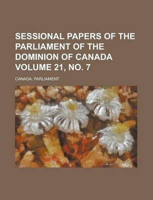 Sessional Papers of the Parliament of the Dominion of Canada Volume 21, No. 7