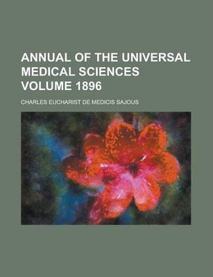Annual of the Universal Medical Sciences Volume 1896