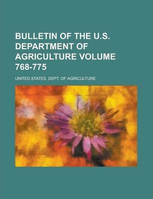 Bulletin of the U.S. Department of Agriculture Volume 768-775