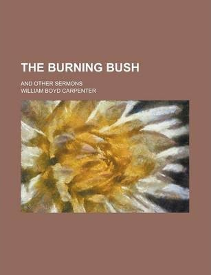 The Burning Bush; And Other Sermons