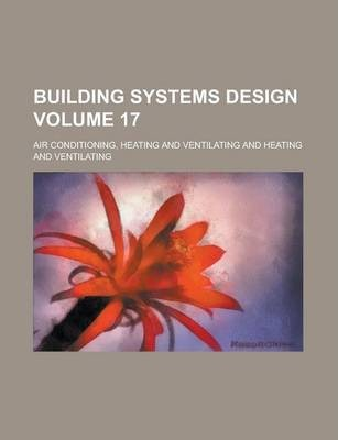 Building Systems Design Volume 17