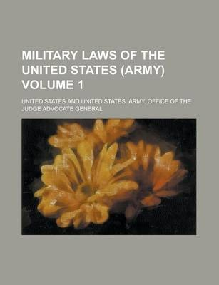 Military Laws of the United States (Army) Volume 1