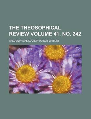 The Theosophical Review Volume 41, No. 242