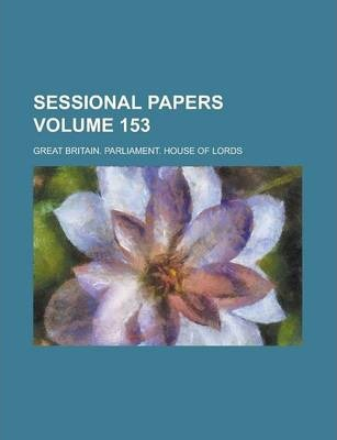 Sessional Papers Volume 153