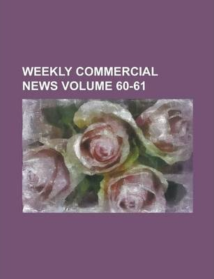 Weekly Commercial News Volume 60-61