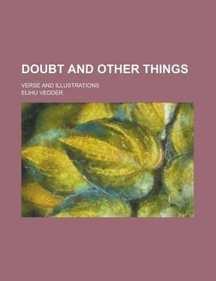 Doubt and Other Things; Verse and Illustrations