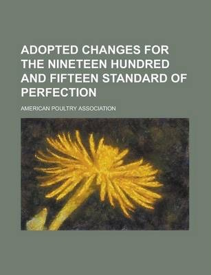 Adopted Changes for the Nineteen Hundred and Fifteen Standard of Perfection