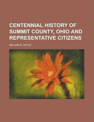 Centennial History of Summit County, Ohio and Representative Citizens