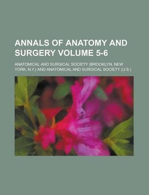 Annals of Anatomy and Surgery Volume 5-6