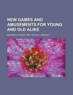 New Games and Amusements for Young and Old Alike