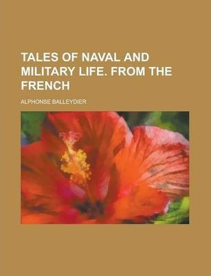 Tales of Naval and Military Life. from the French