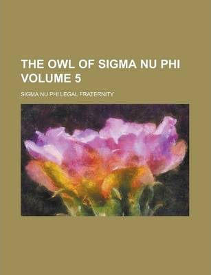 The Owl of SIGMA NU Phi Volume 5