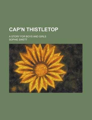 Cap'n Thistletop; A Story for Boys and Girls