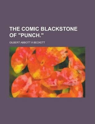 """The Comic Blackstone of """"Punch."""""""
