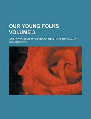 Our Young Folks Volume 3