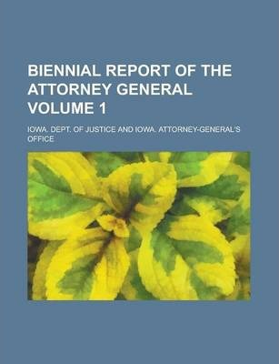 Biennial Report of the Attorney General Volume 1