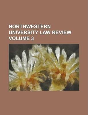 Northwestern University Law Review Volume 3