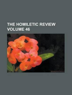 The Homiletic Review Volume 46