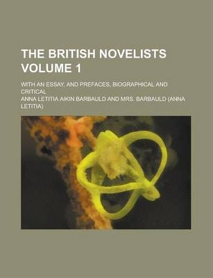The British Novelists; With an Essay, and Prefaces, Biographical and Critical Volume 1
