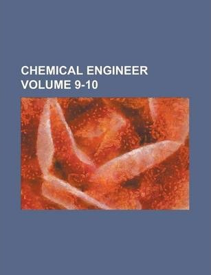 Chemical Engineer Volume 9-10