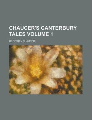 Chaucer's Canterbury Tales Volume 1