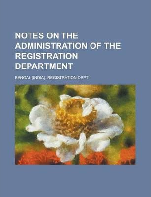 Notes on the Administration of the Registration Department