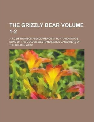 The Grizzly Bear Volume 1-2